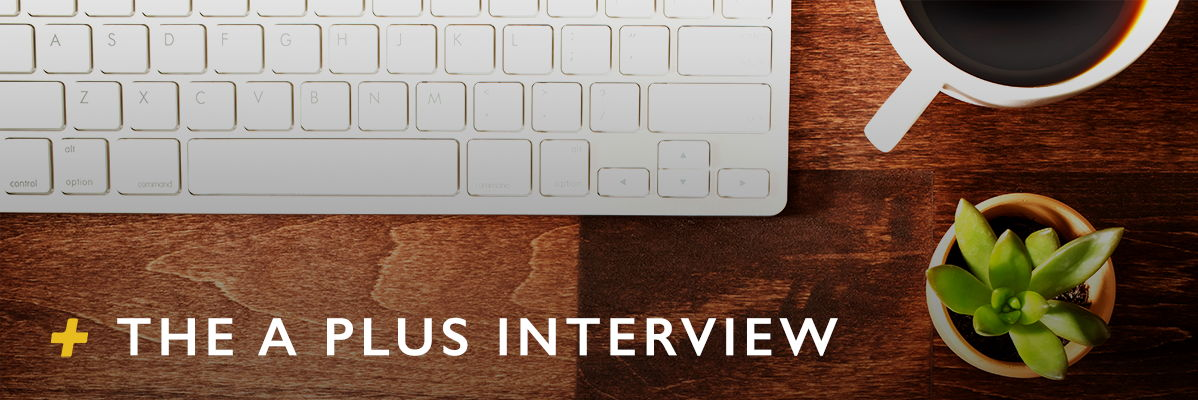 The A Plus Interview
